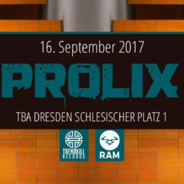 16.09.2017: DANGER ft. Prolix @ TBA Dresden