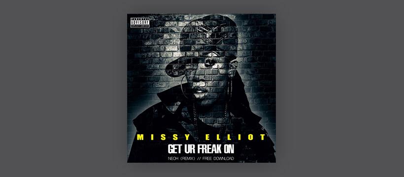 Free: MISSY ELLIOT – Get Ur Freak On (NEOH Remix)