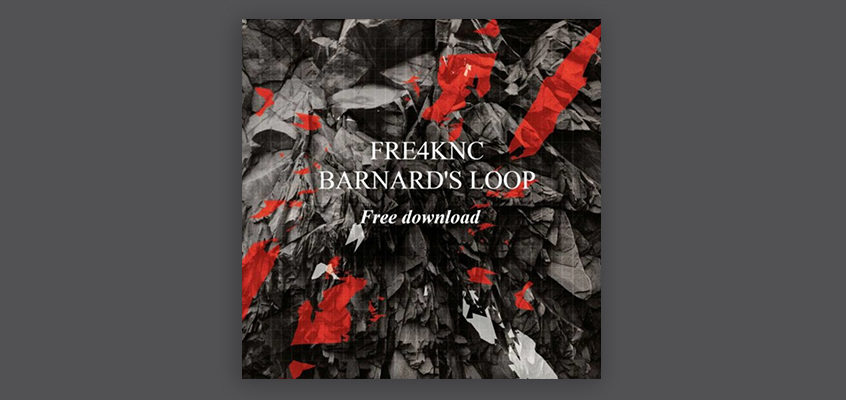 Fre4knc – Barnard's Loop [Free Download]