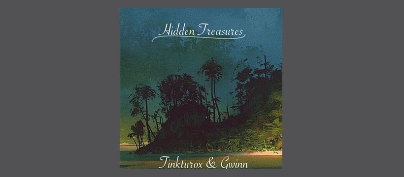 Tinkturox & Gwinn – Hidden Treasures