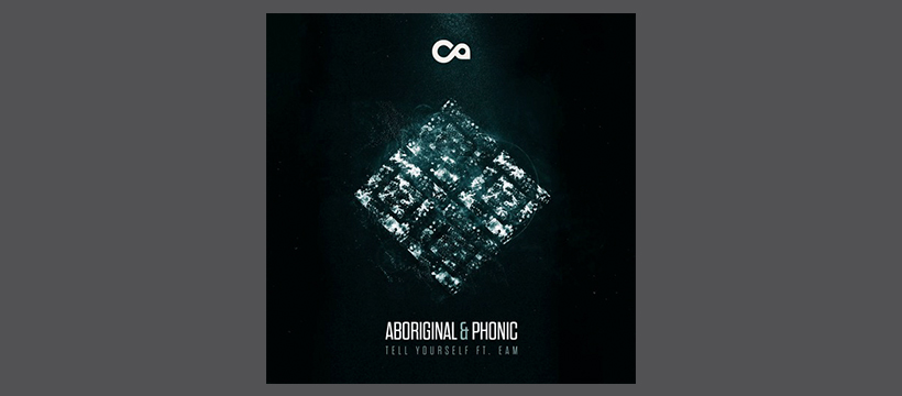 FREE: Aboriginal & Phonic – Tell Yourself ft. EAM