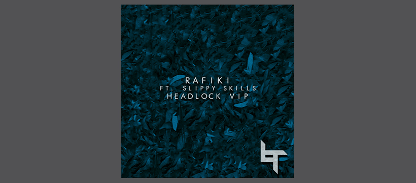 FREE: Rafiki – Headlock VIP ft. Slippy Skills
