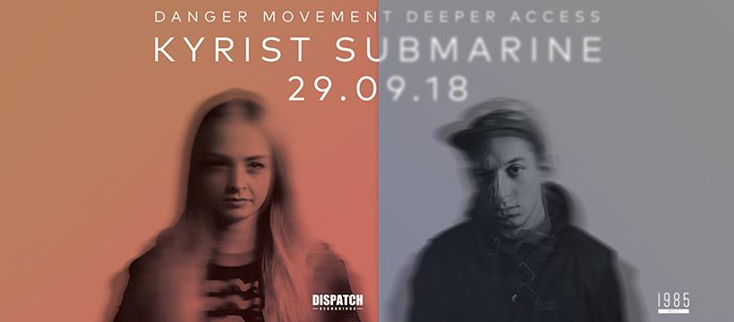 Danger & Deeper present Kyrist & Submarine