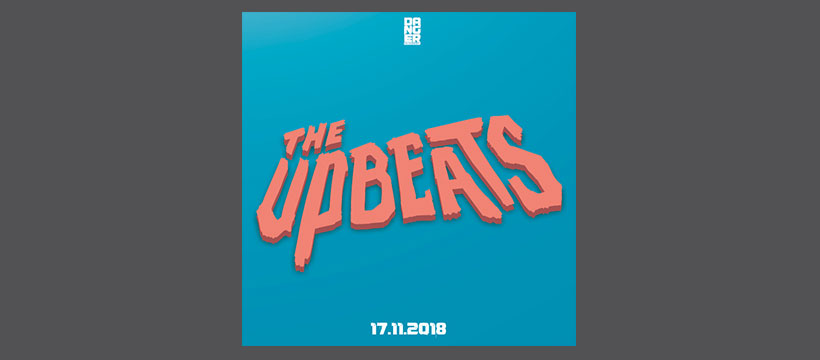 17.11.2018: DANGER! ft. The Upbeats