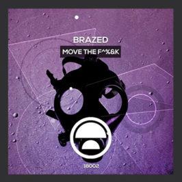 Brazed – Move The F^%&k