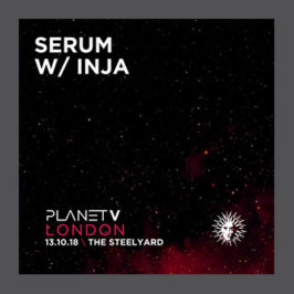 Serum & Inja – Live @ Planet V London 13.10.18