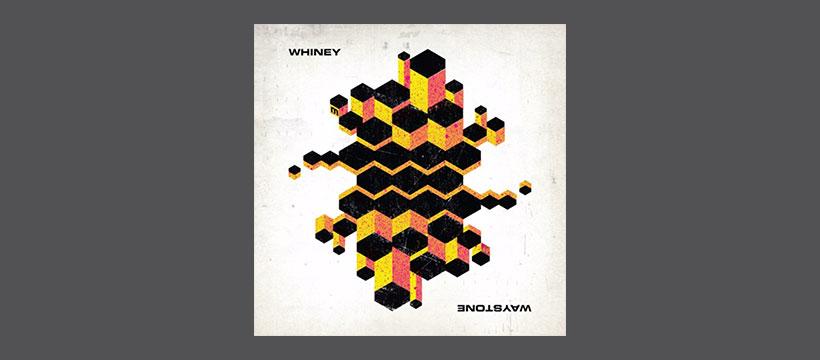 Whiney – Waystone (Album Mini-Mix)