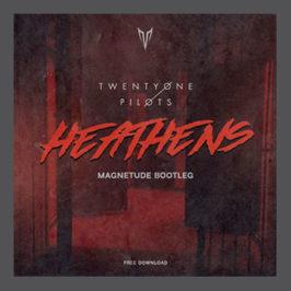 Twenty One Pilots – Heathens (Magnetude Bootleg)