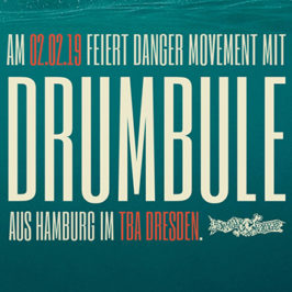 02.02.19 DANGER! ft. Drumbule (Hamburg) @ TBA Dresden