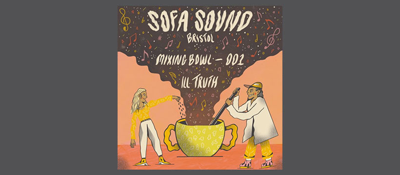 Sofa Sound Mixing Bowl 001- Ill Truth