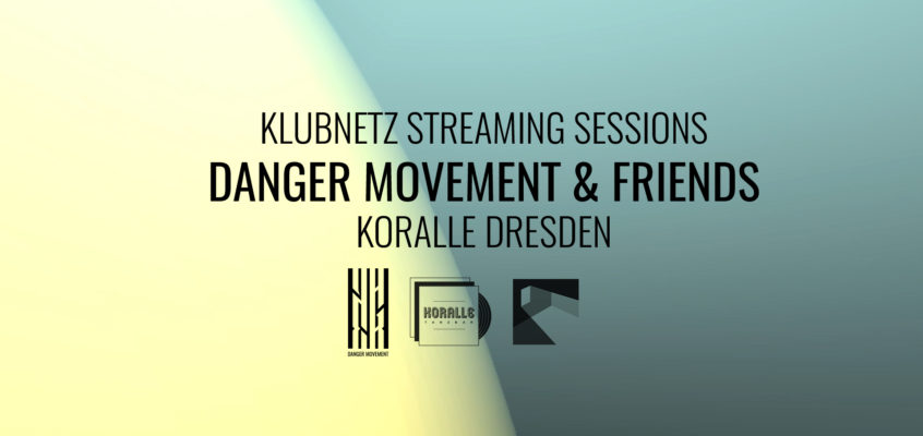 Klubnetz Streaming Sessions x Danger Movement & Friends